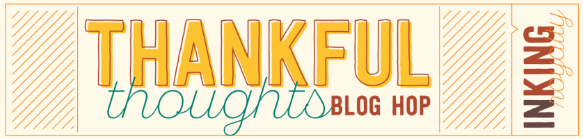 Thankful Thoughts InKing Royalty Blog Hop